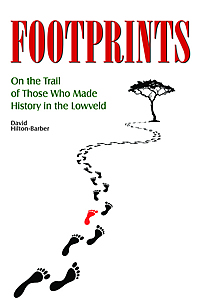 Footprints - On the Trail of Those Who Made History in the Lowveld
